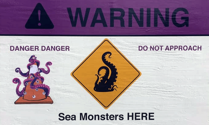 Sea Monsters HERE Warning Sign
